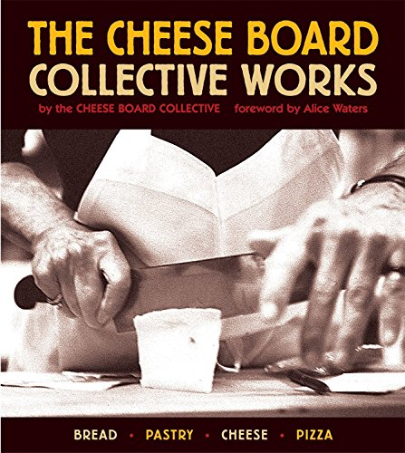 Make Cheese Board - The Cheese Board: Collective Works: Bread, Pastry, Cheese, Pizza