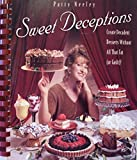 img - for Patty Neeley Sweet Deceptions Cookbook 1996 Soft Cover Spiral Bound book / textbook / text book