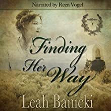 Finding Her Way: Western Romance on the Frontier, Book 1 Audiobook by Leah Banicki Narrated by Reen Vogel