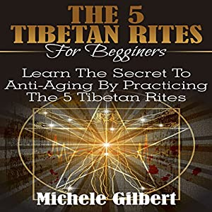 The 5 Tibetan Rites for Beginners Audiobook