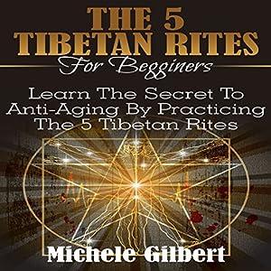 The 5 Tibetan Rites for Beginners Audiobook
