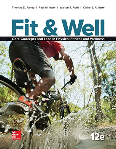 Fit & Well: Core Concepts and Labs in Physical Fitness and Wellness, Loose Leaf Edition