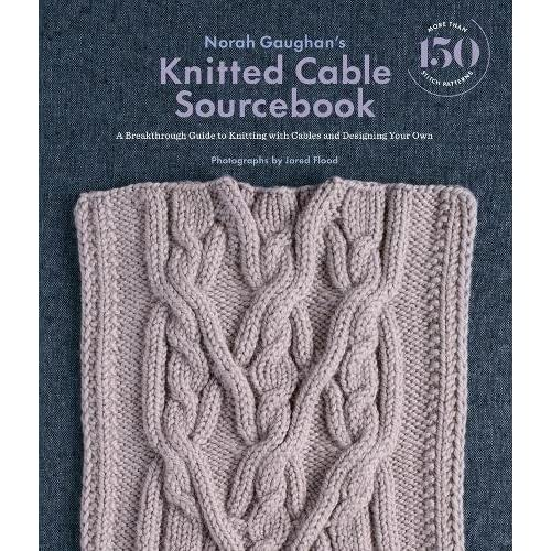 Norah Gaughans Knitted Cable Sourcebook A Breakthrough Guide To