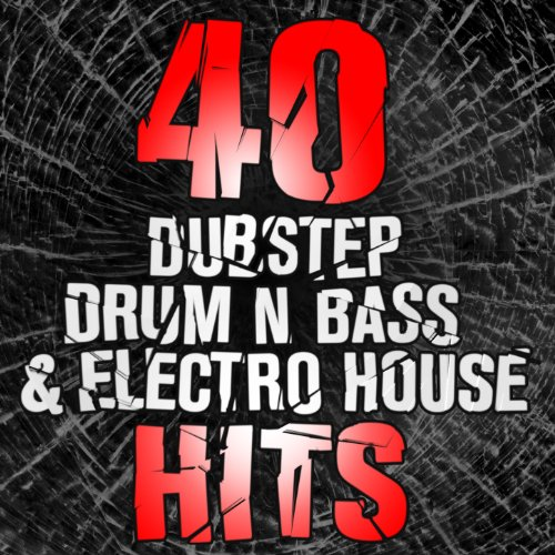 40 Dustep, Drum n Bass & Elect...