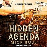 Hidden Agenda: A Dan Roy Thriller: Dan Roy Series, Book 1