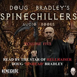Doug Bradley's Spinechillers, Volume Five Audiobook