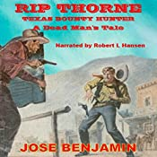Rip Thorne - Texas Bounty Hunter: A Dead Man's Tale | Jose Benjamin