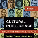 Cultural Intelligence: Surviving and Thriving in the Global Village Audiobook by David C. Thomas, Kerr C. Inkson Narrated by Dave Clark
