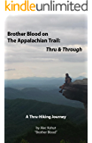 Brother Blood on The Appalachian Trail: Thru & Through: A Thru-Hiking Journey