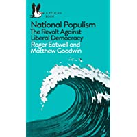 National Populism: The Revolt Against Liberal Democracy