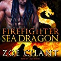 Firefighter Sea Dragon: Fire & Rescue Shifters Series, Book 4 Audiobook by Zoe Chant Narrated by Lucy Rivers