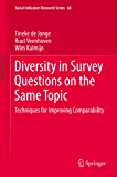Diversity in Survey Questions on the Same Topic: Techniques for Improving Comparability (Social Indicators Research Series)