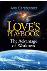 Love's Playbook: The Advantage of Weakness Kindle Edition