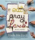 Eat Pray Love Made Me Do It Life Journey