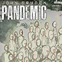 Pandemic Radio/TV Program by John Dryden Narrated by Ben Daniels