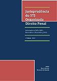 Jurisprudência do STJ Organizada: Direito Penal - Informativos 505 a 509 (Informativos Organizados Livro 1)