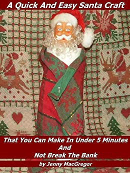 Quick And Easy Santa Craft That You Can Make In Under 5 Minutes by [MacGregor, Jenny ]