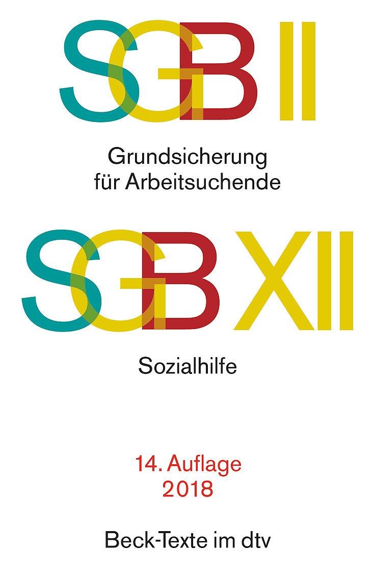SGB II Grundsicherung für Arbeitsuchende. SGB XII Sozialhilfe (dtv Beck Texte)
