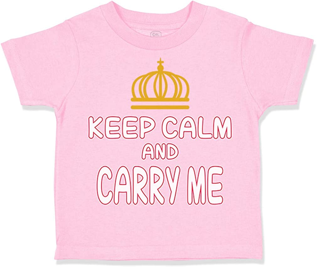 Custom Toddler T-Shirt Keep Calm and Carry Me Funny Humor Boy /& Girl Clothes