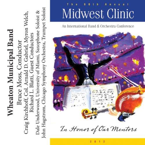 Municipal Band - 2012 Midwest Clinic: Wheaton Municipal Band