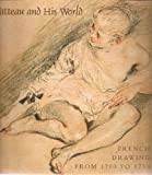 Watteau and His World, Alan Wintermute and Colin B. Bailey, 1885444125