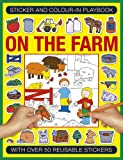 img - for Sticker and Color-in Playbook: On the Farm: With Over 60 Reusable Stickers book / textbook / text book