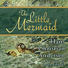 The Little Mermaid Audiobook by Hans Christian Andersen Narrated by Soren Filipski