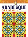 Creative Haven Arabesque Designs Coloring Book (Creative Haven Coloring Books)