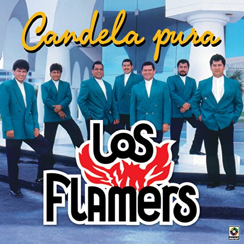 Los Flamers Stream or buy for $14.99 · Candela Pura