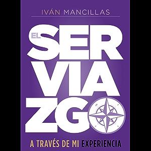El Serviazgo a través de mi experiencia (Spanish Edition)