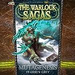 Mutagenesis: The Warlock Sagas, Vol. Two | Orrin Grey