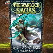 Mutagenesis: The Warlock Sagas, Vol. Two | Orrin Grey