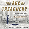 The Age of Treachery: Duncan Forrester Mystery, Book 1 Audiobook by Gavin Scott Narrated by Gavin Scott