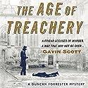 The Age of Treachery: Duncan Forrester Mystery, Book 1 Audiobook by Gavin Scott Narrated by Gavin Scott