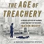 The Age of Treachery: Duncan Forrester Mystery, Book 1 | Gavin Scott