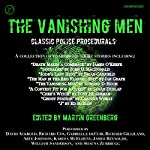 The Vanishing Men: Classic Police Procedurals | Martin Greenberg - editor