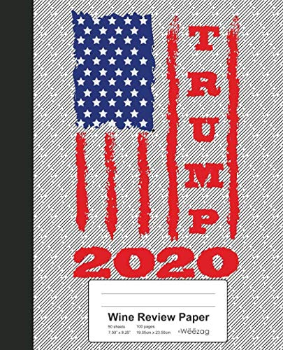Wine Review Paper: Book Trump 2020 USA Flag (Weezag Wine Review Paper Notebook) by Weezag