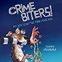 My Dog Is Better Than Your Dog: Crimebiters!, Book 1 Audiobook by Tommy Greenwald Narrated by Will Ropp