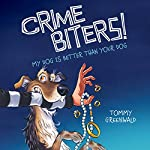 My Dog Is Better Than Your Dog: Crimebiters!, Book 1 | Tommy Greenwald
