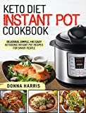 #7: Keto Diet Instant Pot Cookbook: Delicious, Simple, and Easy Ketogenic Instant Pot Recipes For Smart People