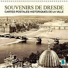 Souvenirs de Dresde - Cartes postales historiques de la ville 2016: Dresde : tradition et histoire de la ville