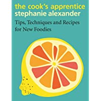 Cook's Apprentice: Tips, Techniques and Recipes for New Foodies, The