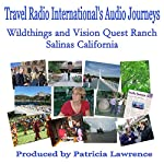 Wildthings and Vision Quest Ranch: Salinas California | Patricia Lawrence