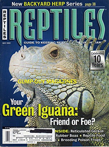 Reptiles May 2002 Magazine Guide To Keeping Reptiles and Amphibians YOUR GREEN IGUANA: FRIEND OR FOE? Reticulated Geckos BREEDING POISON FROGS