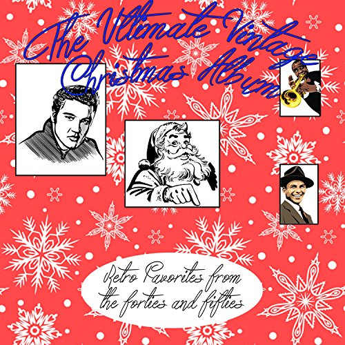 Retro Christmas Music - The Ultimate Vintage Christmas Album (Retro Favorites from the Forties and Fifties)