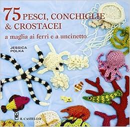 Amazonit 75 Pesci Conchiglie Crostacei A Maglia Ai Ferri E A