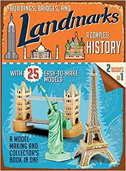 Book Buildings, Bridges, and Landmarks: A Complete History: A Model-Making and Collector's Book in One