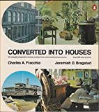 Converted into Houses, Charles A. Fracchia and Jeremiah O. Bragstad, 0140045120