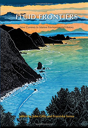 Download Fluid Frontiers: New Currents in Marine Environmental History pdf