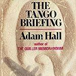 The Tango Briefing: Quiller, Book 5 | Adam Hall